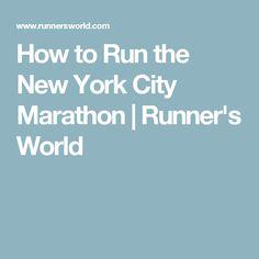 How to Run the New York City Marathon | Runner's World