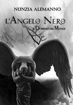 Il Dominio dei Mondi: L'ANGELO NERO di Nunzia Alemanno https://www.amazon.it/dp/B01M0456M2/ref=cm_sw_r_pi_dp_x_iG.MzbP4D2SQX