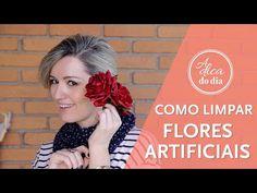 COMO LIMPAR FLORES ARTIFICIAIS   A DICA DO DIA COM FLÁVIA FERRARI - YouTube