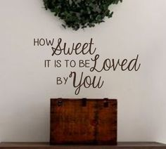 Vinyl Wall Decal-How Sweet it is to be Loved by You- Vinyl Lettering Decor Words for your wall  Quotes for the wall by landbgraphics on Etsy