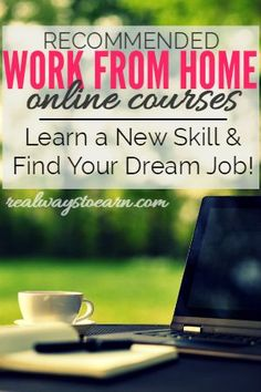 There are lots of reputable online courses that can provide you with the certification and/or training you need to land a real work from home job. You should check these out if you know what type of home job you want, but don't quite have the skills you need to pursue it.