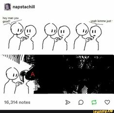 Tumblr Stuff, Tumblr Posts, Stupid Funny Memes, Haha Funny, Funny Stuff, 4 Panel Life, Hey Man, A Silent Voice, Tumblr Funny