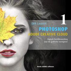 PhotoShop Adobe Creative Cloud deel 1; digitale beeldbewerking voor de grafische vormgever