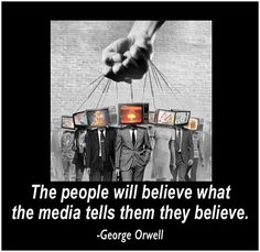 """""""The people will believe what the media tells them they believe."""" ~~George Orwell, author of 1984 and Animal Farm. READ and think for yourself. Protest Kunst, Protest Art, Photomontage, Urbane Kunst, Ansel Adams, Banksy, Illuminati, Urban Art, Collage Art"""