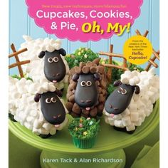 Cover of 2012 cookbook Cupcakes, Cookies, and Pie, Oh My! by Karen Tack and Alan Richardson