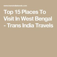 Top 15 Places To Visit In West Bengal - Trans India Travels