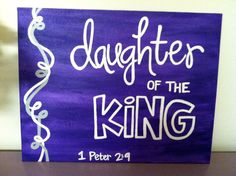 Daughter of the King, 1 Peter 2:9, Bible Verse Art, 11 x 14 Canvas Panel. $28.00, via Etsy.