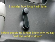 Roll down the window?