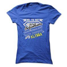 (Tshirt Popular) ALYSSA. No Im Not Superhero Im Something Even More Powerful. Im ALYSSA T Shirt Hoodie Hoodies Year Name Birthday [Hot Discount Today] T Shirts, Hoodies. Get it now ==► https://www.sunfrog.com/Names/ALYSSA-No-Im-Not-Superhero-Im-Something-Even-More-Powerful-Im-ALYSSA--T-Shirt-Hoodie-Hoodies-YearName-Birthday-Ladies.html?57074
