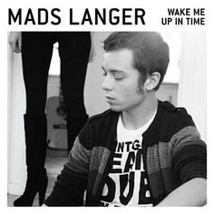 Found Wake Me Up In Time by Mads Langer with Shazam, have a listen: http://www.shazam.com/discover/track/47923516