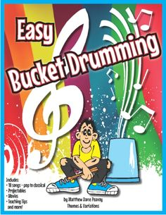 Easy Bucket Drumming - Print Book and CD Drum Lessons, Singing Lessons, Piano Lessons, Music Lessons, Learn Singing, Singing Tips, Preschool Music, Music Activities, Teaching Music