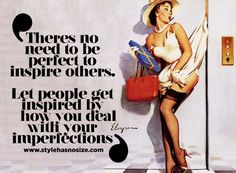 There's no need to be perfect to inspire others. let people get inspired by how you deal with your imperfections quote Pin Up Quotes, Quotes To Live By, Funny Quotes, Life Quotes, Pin Up Drawings, Pin Up Art, Inspire Others, Body Image, Powerful Women