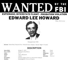 On August 9, 1990, two U.S. Embassy employees trying to enjoy a beer at the Mezhdunarodnaya Hotel in Moscow were interrupted by a stranger, who ended up sharing a bottle of wine. The embassy workers would later learn they had come face-to-face with one of the FBI's most wanted: Edward Lee Howard, an ex-CIA officer trained in counter-surveillance who only a few years earlier had outwitted the Bureau to escape the county.