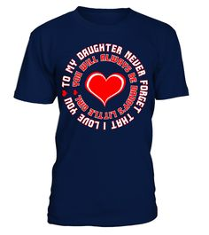 Daughter Love You Always Daddys Little Girl Tshirt