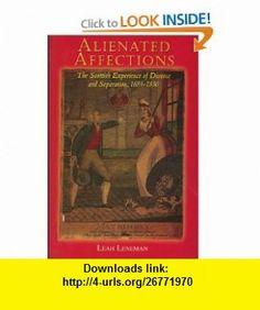 Alienated Affections (9780748610310) Leah Leneman , ISBN-10: 0748610316  , ISBN-13: 978-0748610310 ,  , tutorials , pdf , ebook , torrent , downloads , rapidshare , filesonic , hotfile , megaupload , fileserve