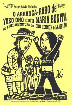 O ARRANCA-RABO DE YOKO ONO COM MARIA BONITA,  Você não pode perder este arranca-rabo épico! Sávio Pinheiro, Tupynanquim Editora, 16 páginas.