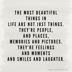 7 Inspirational Quotes To Get You Through The Week – Part 13 The most beautiful things in life are not just things. They're people, and places, memories, and pictures. They're feelings and moments and smiles and laughter. The Words, Favorite Quotes, Best Quotes, Love Quotes Funny, Les Sentiments, Whatsapp Dp, Words Quotes, Moment Quotes, Quotes Quotes