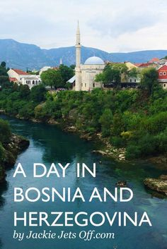 A Day in Bosnia and Herzegovina | Jackie Jets Off | A day in Bosnia and Herzegovina including Mostar, home to Stari Most (Old Bridge), a UNESCO World Heritage Site & Počitelj