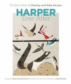 Harper Ever After: The Early Work of Charley and Edie Harper by Charley Harper http://www.amazon.com/dp/0764971468/ref=cm_sw_r_pi_dp_Mo-hvb0PER470
