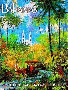 Bahamas (Delta Airlines, Travel Poster X Miscellaneous. Artist Jack Laycox paints a - Available at Sunday Internet Movie Poster. Poster Vintage, Vintage Travel Posters, Vintage Art, Vintage Airline, Poster Ads, Poster Prints, Art Prints, National Airlines, Travel Ads