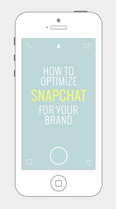 How To Optimize Snapchat For Your Brand. #Snapchat #Marketing