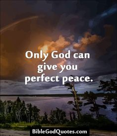 Only God can give you perfect peace, Amen Prayer Quotes, Bible Verses Quotes, Bible Scriptures, Faith Quotes, Wisdom Quotes, Perfect Peace, You Are Perfect, Life Quotes Love, Quotes About God