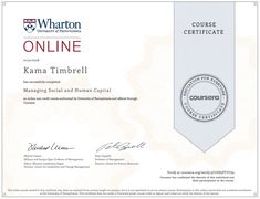 Coursera my coursera certificates pinterest certificate certificate of completion for kama timbrell managing social and human capital the wharton school yadclub Image collections
