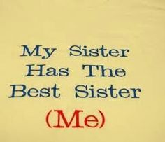 I'm the younger sister...
