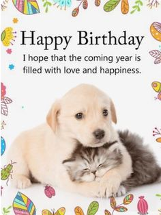 Send Free Cuddling Dog & Cat Happy Birthday Card to Loved Ones on Birthday & Greeting Cards by Davia. Dog Birthday Quotes, Happy Birthday Puppy, Happy Birthday Animals, Happy Birthday Wishes Cards, Free Birthday Card, Happy Birthday Pictures, Cat Birthday, Animal Birthday, Birthday Greeting Cards