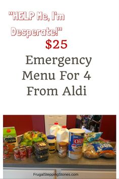 Frugal Stepping Stones $25 Aldi Menu for a Family of 4. An emergency menu for when you have no money for food.