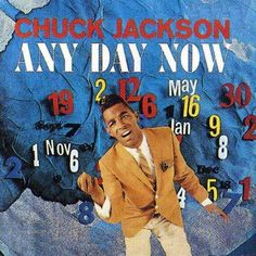 """""""Any Day Now"""" (1962, Wand) by Chuck Jackson.  His second LP."""