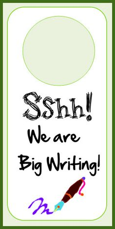 Big writing door-hangers - Put these on your doors when you are completing a writing assessment to let people know to stay quiet when walking past the door, or entering the room.