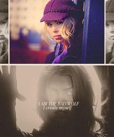 """""""I am the Bad Wolf. I create myself."""""""