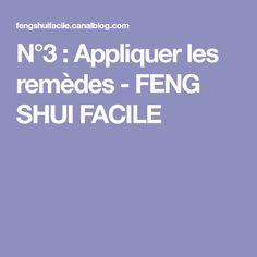 N°3 : Appliquer les remèdes - FENG SHUI FACILE