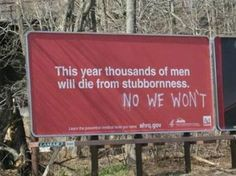 Damn Stubborn Men – 25 Hilariously Funny Signs