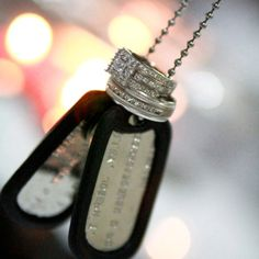 Dog Tags and Rings LOVE this!! Just gotta marry a military man...