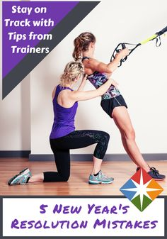 These tips from trainers will help you stay on track as you workout in the new year and beyond!