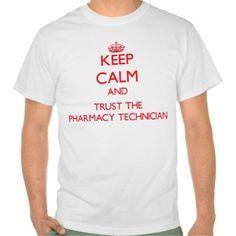 Keep Calm and Trust the Pharmacy Technician Tee T Shirt, Hoodie Sweatshirt