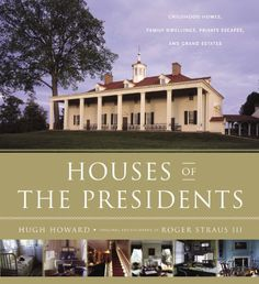 Houses of the Presidents: Childhood Homes, Family Dwellings, Private Escapes, and Grand Estates by Hugh Howard http://www.amazon.com/dp/0316133272/ref=cm_sw_r_pi_dp_1S90ub1ABDD8F