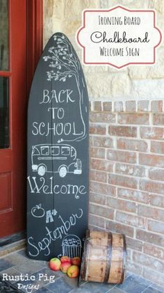 Ironing Board Chalkboard Welcome Sign for Fall! Like the idea of having a chalkboard just outside front door, in case someone stops by while we are gone, they can leave a message :)