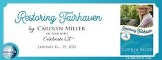 Book Reviews from an Avid Reader: Restoring Fairhaven by Carolyn Miller Blog Tour and Giveaway Beach Reading, Happy Reading, Romance And Love, How To Apologize, Love Hurts, Latest Books, Historical Romance, Cool Words, Restoration