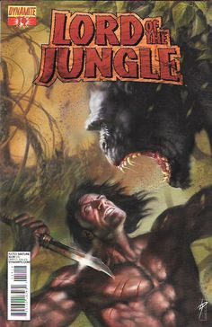 """"""" Breeding And Refinement """" : The Return Of The Jungle Lord Part 6 __Written by Arvid Nelson, Art Roberto Castro , Cover by Lucio Parrillo , The Story _This is it! The final showdown between everyone'"""