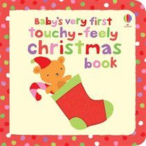 Baby's Very First Touchy-Feely/Christmas