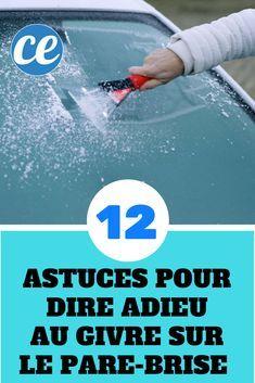 12 Astuces Efficaces Pour Dire Adieu Au Givre Et à la Buée Sur le Pare-brise.