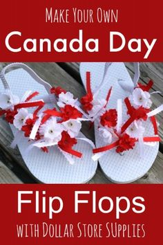 Canada Day flip flops - an easy kids' craft for Canada Day! Dollar store flip flops, ribbons and artificial flowers, and you have a pair of patriotic shoes to wear to a Canada Day parade or BBQ - Happy Hooligans Winter Crafts For Kids, Art For Kids, Kids Fun, Canada Day Crafts, Canada Day Party, Decorating Flip Flops, Canada Holiday, Happy Hooligans, Happy Canada Day