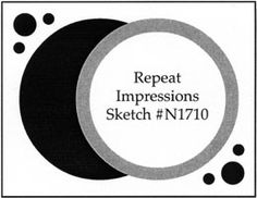 Repeat Impressions Sketch N1710. Play along with our WHAT IF? Wednesday Sketch Challenges for your chance to win a Repeat Impressions gift certificate! - http://www.thehousethatstampsbuilt.com - #repeatimpressions #rubberstamps #cardmaking
