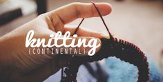 What is continental knitting? Learn all about it on Craftsy!