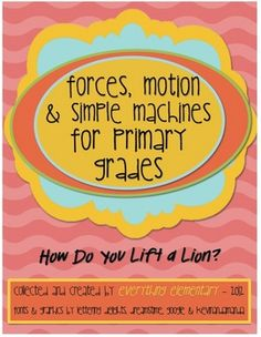 Forces, Motion, and Simple Machines for Primary Grades - Check out this physics science unit on motion, friction, gravity, inertia, and simple machines geared to the primary elementary levels of 1st, 2nd, 3rd, and 4th grades, which includes teacher lesson plans, experiments for kids, full worksheets, free science vocabulary flash cards, and more!