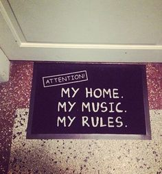 Mi casa, mi música, mis reglas.