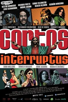 CINE EN CORTO: CORTOS INTERRUPTUS, de Albi de Abreu, Alexandra Henao, Gastón Goldmann, Héctor Orbegoso, Iván Mazza y Miguel Ferrari (2011)
